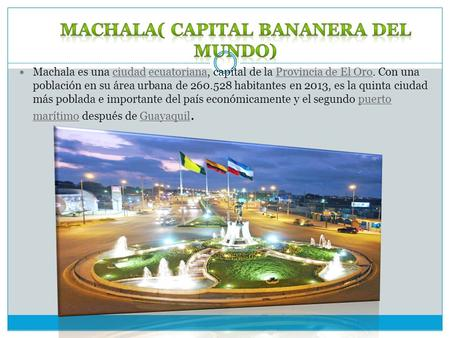 MACHALA( Capital Bananera del mundo)