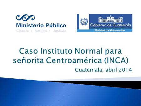 Caso Instituto Normal para señorita Centroamérica (INCA)