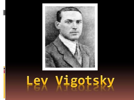 Lev Vigotsky.