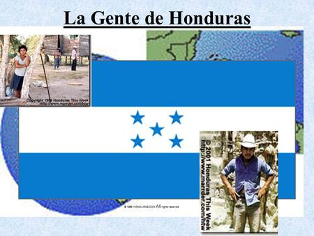 La Gente de Honduras © 1999 HONDURAS.COM All rights reserved.
