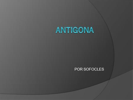 ANTIGONA POR SOFOCLES.