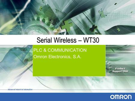 Product Support Unit Serial Wireless – WT30 PLC & COMMUNICATION Omron Electronics, S.A.