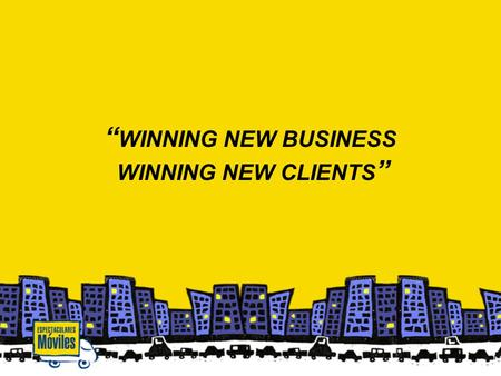 """ WINNING NEW BUSINESS WINNING NEW CLIENTS "" ""No espere resultados diferentes haciendo siempre lo mismo"" ""You can't expect different results Doing allways."
