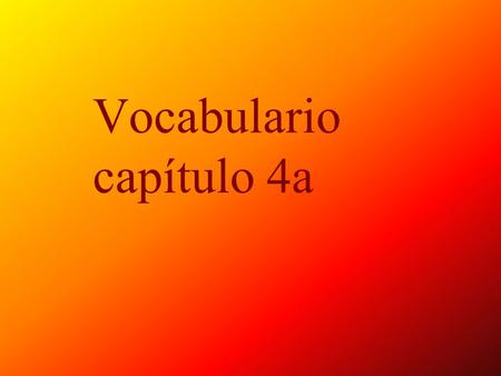 Vocabulario capítulo 4a Building blocks los bloques.