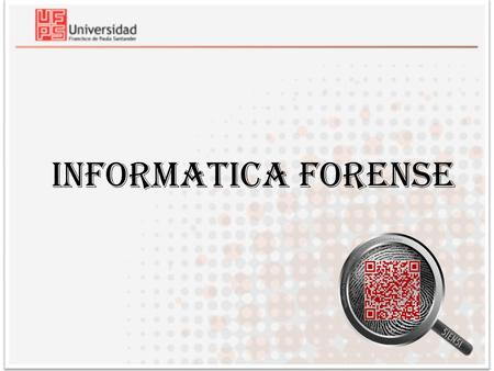 INFORMATICA FORENSE.