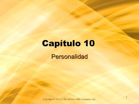 Copyright © 2002 by The McGraw-Hill Companies, Inc. 1 Capítulo 10 Personalidad.