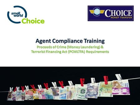 Agent Compliance Training Proceeds of Crime (Money Laundering) & Terrorist Financing Act (PCMLTFA) Requirements.