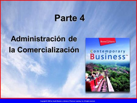Copyright © 2005 by South-Western, a division of Thomson Learning, Inc. All rights reserved. Parte 4 Administración de la Comercialización.