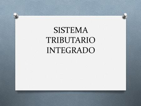 SISTEMA TRIBUTARIO INTEGRADO
