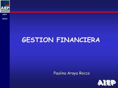 AIEP - CHILE GESTION FINANCIERA Paulina Araya Rocco.