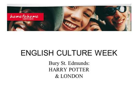 ENGLISH CULTURE WEEK Bury St. Edmunds: HARRY POTTER & LONDON.
