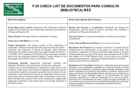 F-25 CHECK LIST DE DOCUMENTOS PARA CONSULTA (BIBLIOTECA) 643 Brief Description:Breve Descripción del Proyecto: Project Name and Location: Expansion of.