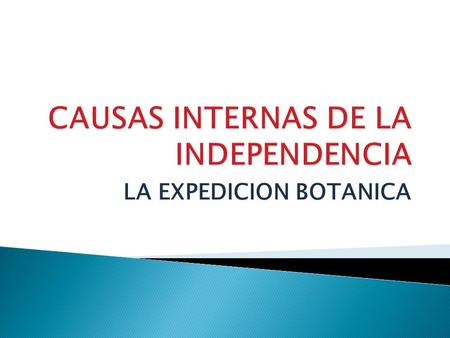 CAUSAS INTERNAS DE LA INDEPENDENCIA
