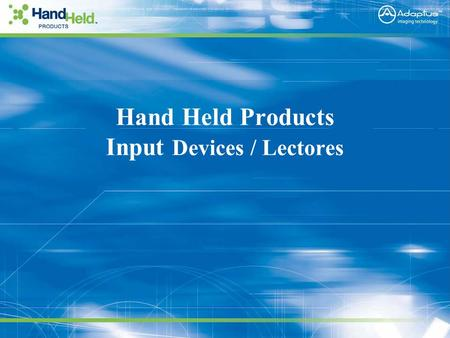 Company Confidential Hand Held Products Input Devices / Lectores.