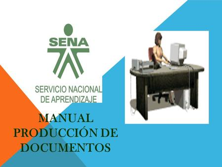MANUAL PRODUCCIÓN DE DOCUMENTOS