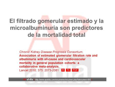 El filtrado gomerular estimado y la microalbuminuria son predictores de la mortalidad total Chronic Kidney Disease Prognosis Consortium. Association of.