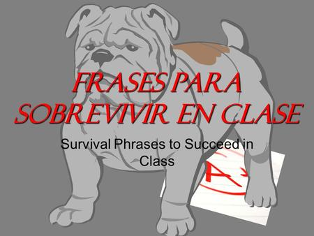 Frases para sobrevivir en clase Survival Phrases to Succeed in Class.