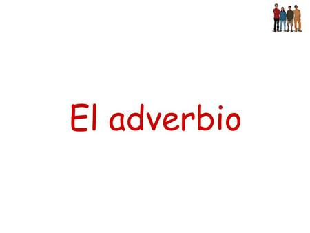 El adverbio.