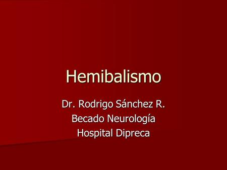 Dr. Rodrigo Sánchez R. Becado Neurología Hospital Dipreca