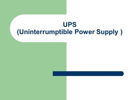 UPS (Uninterrumptible Power Supply )