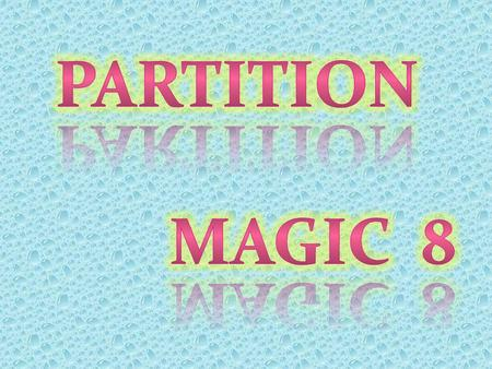 Partition Magic es un programa informático para realizar particiones sobre el disco duro de un ordenador. Originalmente fue creado por Power Quest Corporation.