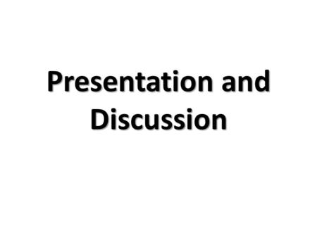 Presentation and Discussion. Presentation 2 minutes minimum, 3 minutes maximum Include examples of past, present, future and conditional tenses Refer.