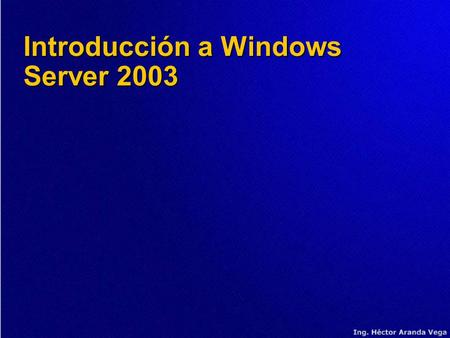 Introducción a Windows Server 2003. Agenda  Metas de Windows Server 2003  Funciones del sistema de archivos  Internet Information Services 6.0  Active.