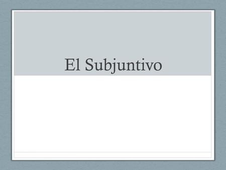 El Subjuntivo. Expressions like unless, so that, and in case are conjunctions that connect two parts of the same sentence. In English, they are followed.