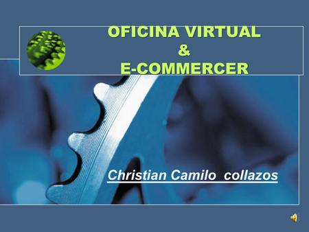 OFICINA VIRTUAL & E-COMMERCER Christian Camilo collazos.