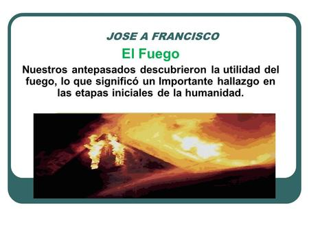 JOSE A FRANCISCO El Fuego