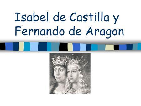 Los reyes catolicos b los reyes catolicos isabelle amp fernando en 1469