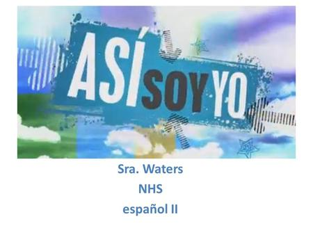 Yaz Waters - Hola, Hola Unit- Day 1 Sra. Waters NHS español II