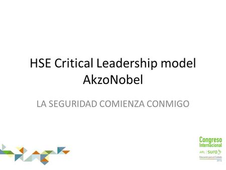 HSE Critical Leadership model AkzoNobel LA SEGURIDAD COMIENZA CONMIGO.