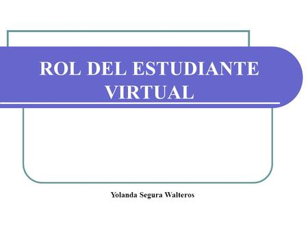 ROL DEL ESTUDIANTE VIRTUAL