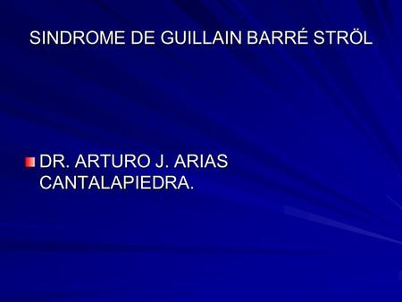SINDROME DE GUILLAIN BARRÉ STRÖL
