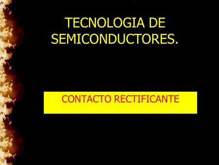 TECNOLOGIA DE SEMICONDUCTORES.