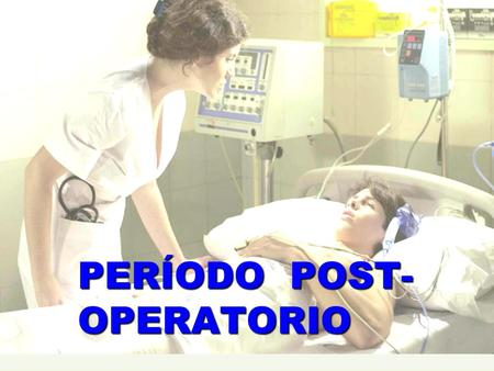 PERÍODO POST-OPERATORIO