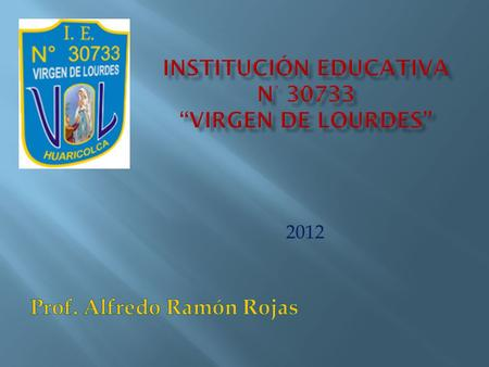 "Institución Educativa n° ""virgen de lourdes"""