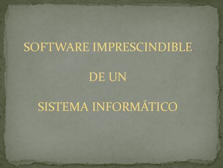 SOFTWARE IMPRESCINDIBLE
