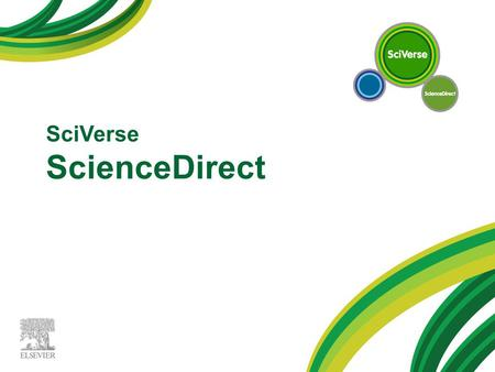SciVerse ScienceDirect. SciVerseScienceDirect Es una biblioteca digital multidiciplinaria que contiene textos completos indexados por Elsevier.