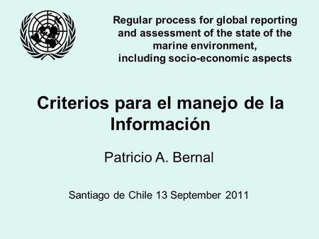 Regular process for global reporting and assessment of the state of the marine environment, including socio-economic aspects Criterios para el manejo de.