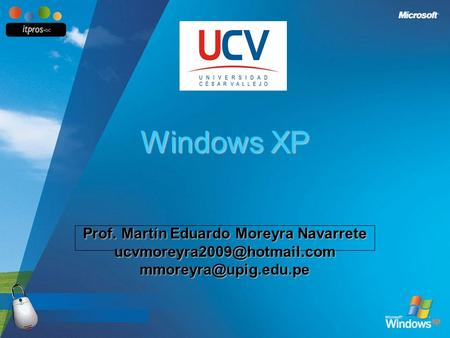 Windows XP Prof. Martín Eduardo Moreyra Navarrete