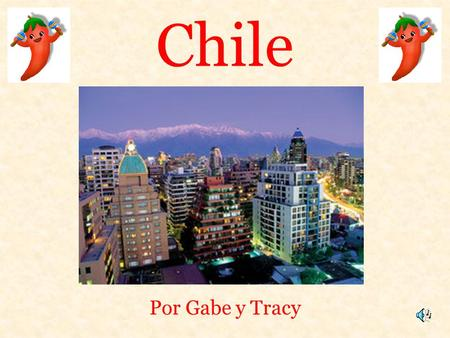 Chile Por Gabe y Tracy.