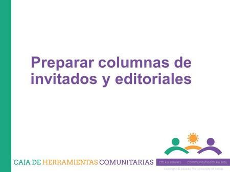 Copyright © 2014 by The University of Kansas Preparar columnas de invitados y editoriales.