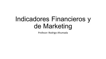 Indicadores Financieros y de Marketing