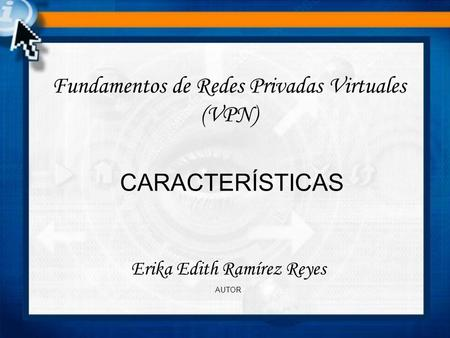 Fundamentos de Redes Privadas Virtuales (VPN)
