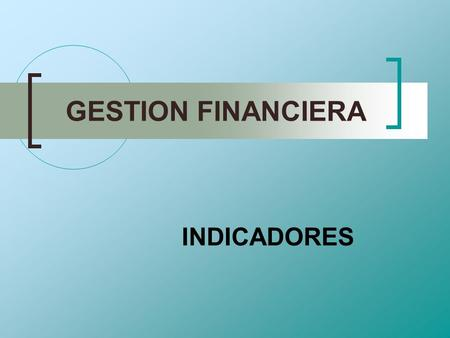 GESTION FINANCIERA INDICADORES.