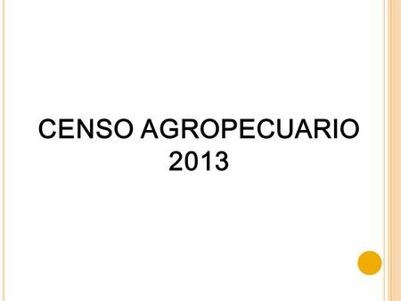 CENSO AGROPECUARIO 2013.