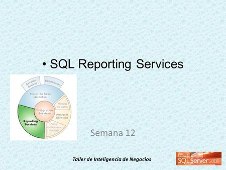 • SQL Reporting Services