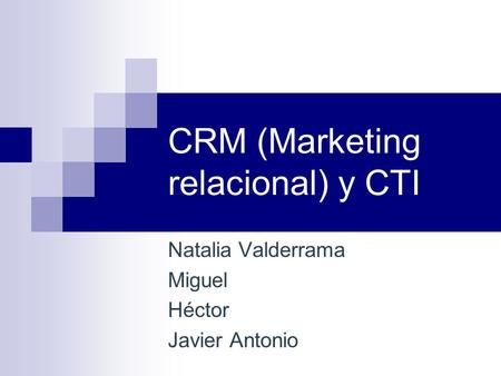 CRM (Marketing relacional) y CTI